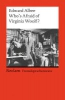 Albee, Edward,Who`s Afraid of Virginia Woolf?