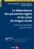 Höpflinger, François,La dépendance des personnes âgées et les soins de longue durée