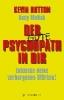 Dutton, Kevin,Der Psychopath in dir - Entdecke deine verborgenen Stärken!
