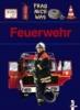 Piel, Andreas,Frag mich was. Feuerwehr