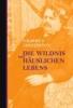 Chesterton, Gilbert Keith,Die Wildnis des häuslichen Lebens