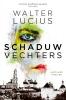 <b>Walter  Lucius</b>,Schaduwvechters