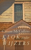 <b>Carson  McCullers</b>,Klok zonder wijzers