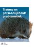 Martijn  Stöfsel, Trudy  Mooren,Trauma en persoonlijkheidsproblematiek
