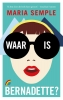 Maria  Semple,Waar is Bernadette
