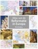 <b>Tim  Dowley</b>,Atlas van de Reformatie in Europa
