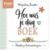 <b>Marjolein  Feenstra</b>,PUUR! Hoe was je dag-boek
