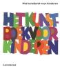 <b>Phaidon Press Limited</b>,Het kunstboek voor kinderen Wit