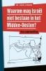 <b>Hans  Jansen</b>,Waarom mag Isra?l niet bestaan in het Midden-Oosten?