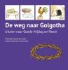 Anneke  Kloosterman-van der Sluys Willemieke En Anneke  Kloosterman-Coster,De weg naar Golgotha