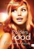 Joanna  Daalder ,Polders Rood, een nieuwe passie
