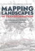 ,<b>Mapping Landscapes in Transformation</b>