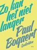 <b>Paul  Bogaert</b>,Zo kan het niet langer