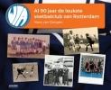 <b>Hans van Dongen</b>,WIA, al 90 jaar de leukste voetbalclub van Rotterdam
