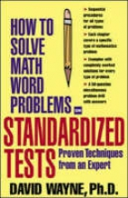 Wayne, David How to Solve Math Word Problems on Standardized Tests