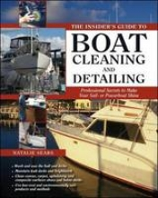 Sears, Natalie The Insider's Guide to Boat Cleaning and Detailing