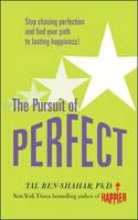 Tal Ben-Shahar Pursuit of Perfect: Stop Chasing Perfection and Discover the True Path to Lasting Happiness (UK PB)