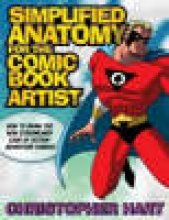 Hart, Christopher Simplified Anatomy for the Comic Book Artist