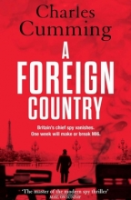 Charles Cumming A Foreign Country