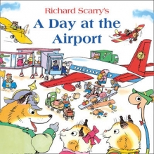 Scarry, Richard Day at the Airport