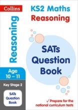 Collins KS2 KS2 Maths - Reasoning SATs Question Book