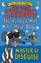 Jeremy Strong The Hundred-Mile-an-Hour Dog: Master of Disguise
