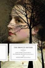 Bronte, Charlotte,   Bronte, Emily,   Bronte, Anne The Bronte Sisters