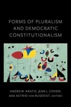 Jean (Columbia University) Cohen,   Andrew Arato,   Astrid von Busekist Forms of Pluralism and Democratic Constitutionalism