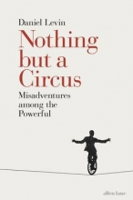 Levin, Daniel Nothing But a Circus