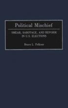 Felknor, Bruce L Political Mischief