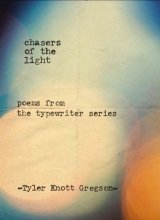 Gregson, Tyler Knott Chasers of the Light
