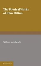 John Milton,   William Aldis Wright The Poetical Works of John Milton
