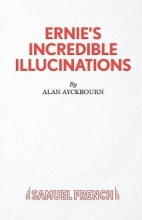 Ayckbourn, Alan Ernie`s Incredible Illucinations