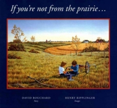 Bouchard, David If You`re Not from the Prairie...