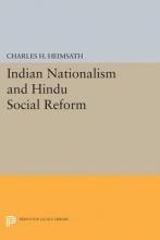 Heimsath, Charles Herman Indian Nationalism and Hindu Social Reform