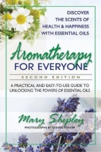 Mary (Mary Shipley) Shipley Aromatherapy for Everyone