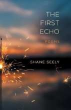Seely, Shane The First Echo