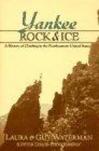 Laura Waterman,   Guy Waterman,   S. Peter Lewis Yankee Rock and Ice