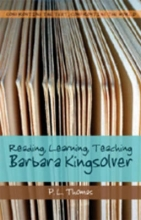 P. L. Thomas Reading, Learning, Teaching Barbara Kingsolver