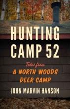 Hanson, John Marvin Hunting Camp 52