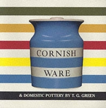 Atterbury, Paul Cornish Ware and Domestic Pottery by T.G. Green