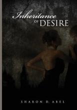 Abel, Sharon D Inheritance of Desire