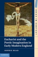 Read, Sophie Eucharist and the Poetic Imagination in Early Modern England