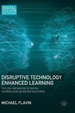 Flavin, Michael Disruptive Technology Enhanced Learning