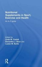 Linda M. (University of Oxford, UK) Castell,   Samantha J. (Performance Influencers, USA) Stear,   Louise M. (Australian Catholic University, Melbourne, Australia) Burke Nutritional Supplements in Sport, Exercise and Health