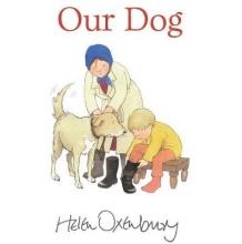 Oxenbury, Helen Our Dog