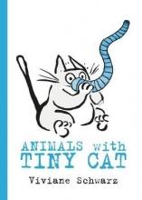 Schwarz, Viviane Animals with Tiny Cat