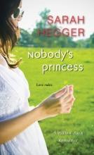 Hegger, Sarah Nobody`s Princess