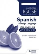Lopez Cascante, Jacqueline Cambridge IGCSE and International Certificate Spanish Foreign Language