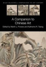 Powers, Martin J. A Companion to Chinese Art